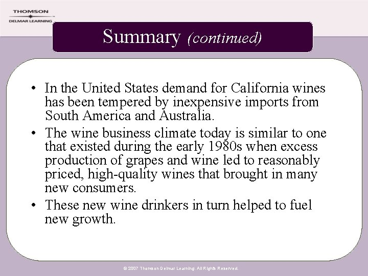 Summary (continued) • In the United States demand for California wines has been tempered