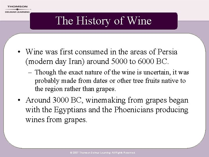 The History of Wine • Wine was first consumed in the areas of Persia