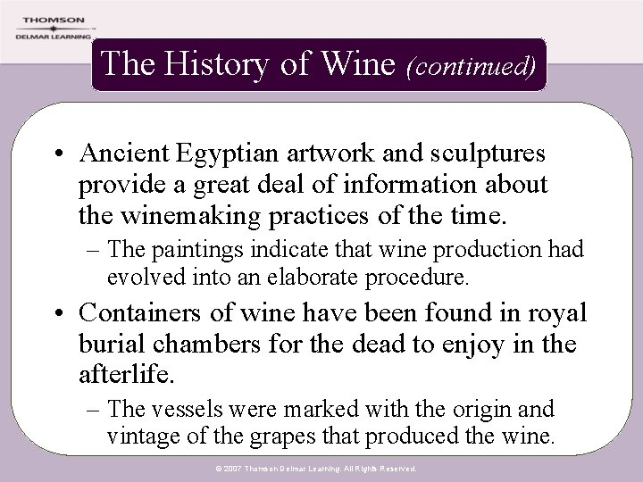 The History of Wine (continued) • Ancient Egyptian artwork and sculptures provide a great