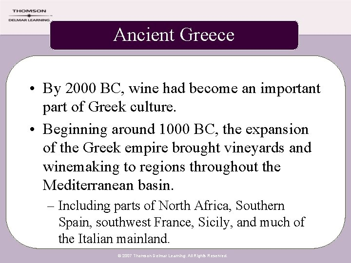 Ancient Greece • By 2000 BC, wine had become an important part of Greek
