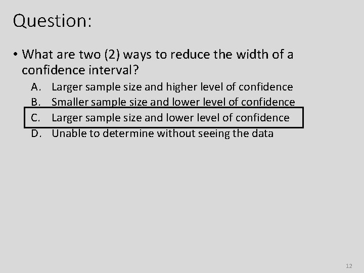 Question: • What are two (2) ways to reduce the width of a confidence