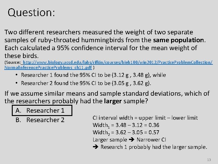 Question: Two different researchers measured the weight of two separate samples of ruby-throated hummingbirds