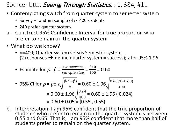 Source: Utts, Seeing Through Statistics, : p. 384, #11 • Contemplating switch from quarter