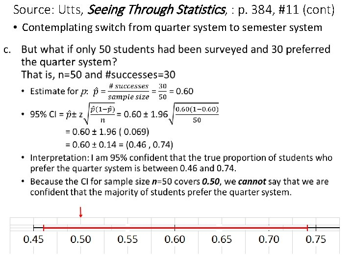 Source: Utts, Seeing Through Statistics, : p. 384, #11 (cont) • Contemplating switch from