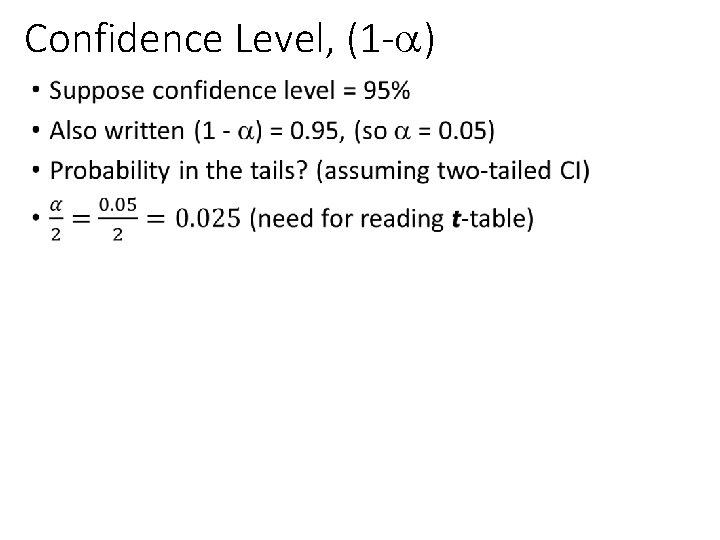 Confidence Level, (1 - ) •