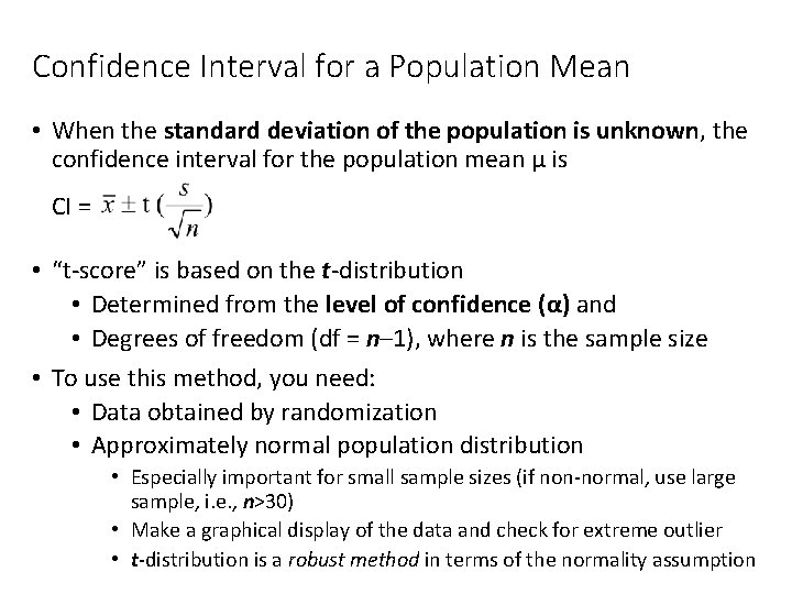 Confidence Interval for a Population Mean • When the standard deviation of the population