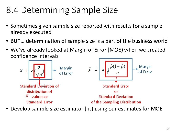 8. 4 Determining Sample Size • Sometimes given sample size reported with results for