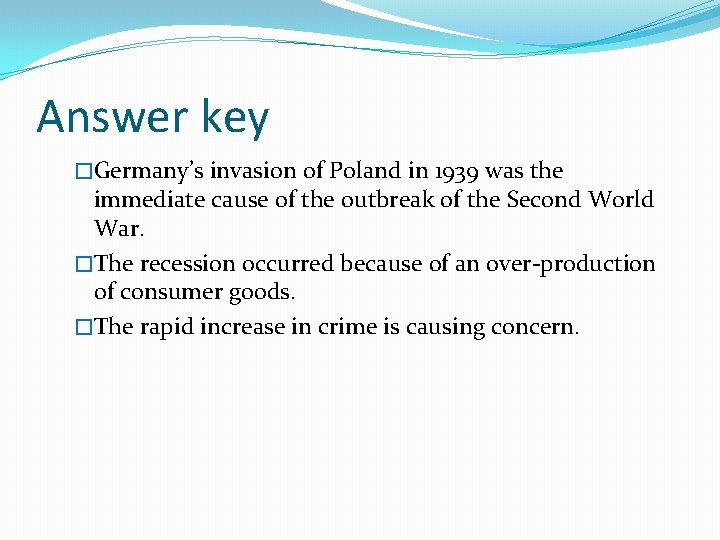 Answer key �Germany's invasion of Poland in 1939 was the immediate cause of the