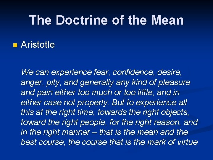 The Doctrine of the Mean n Aristotle We can experience fear, confidence, desire, anger,