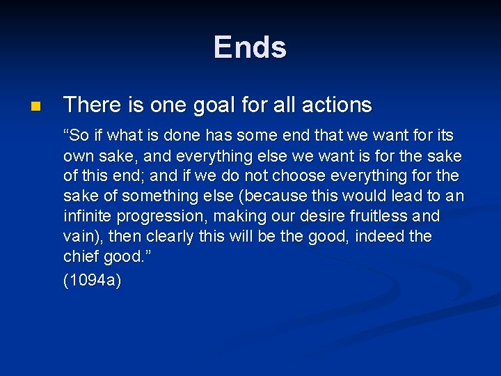 """Ends n There is one goal for all actions """"So if what is done"""