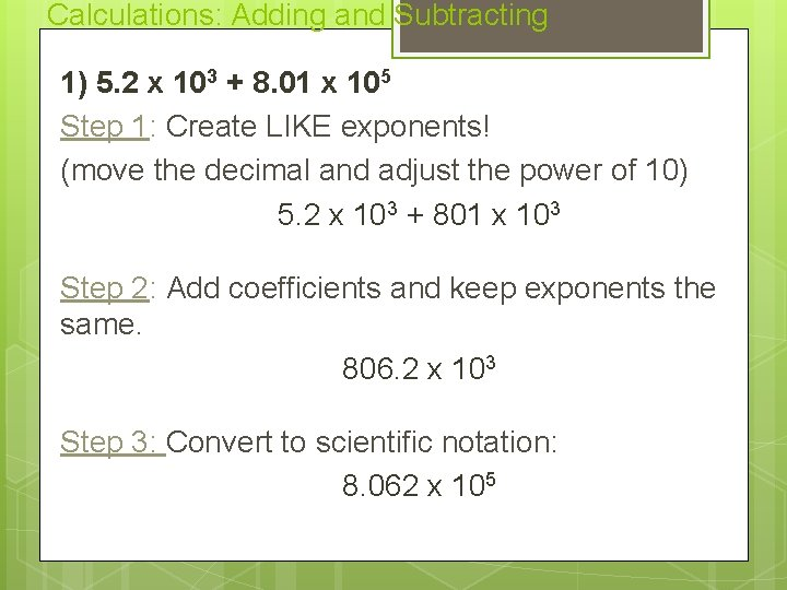 Calculations: Adding and Subtracting 1) 5. 2 x 103 + 8. 01 x 105