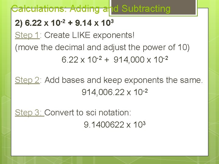 Calculations: Adding and Subtracting 2) 6. 22 x 10 -2 + 9. 14 x