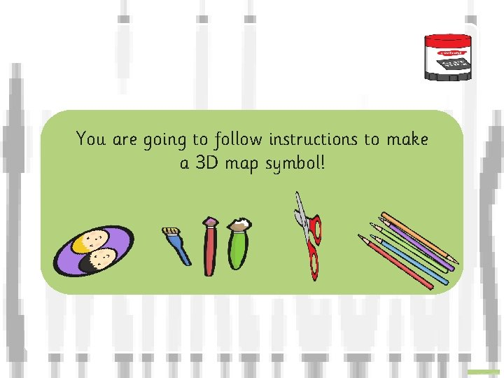 You are going to follow instructions to make a 3 D map symbol!