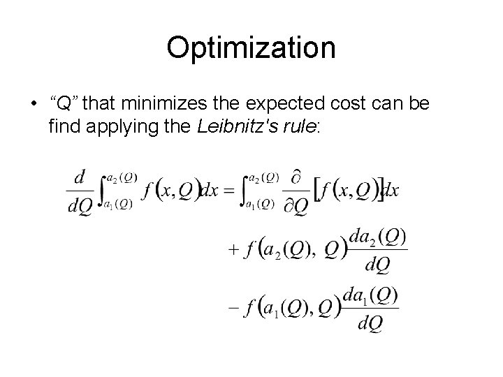 """Optimization • """"Q"""" that minimizes the expected cost can be find applying the Leibnitz's"""