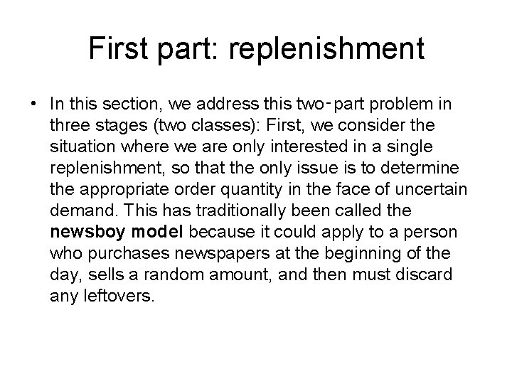 First part: replenishment • In this section, we address this two‑part problem in three