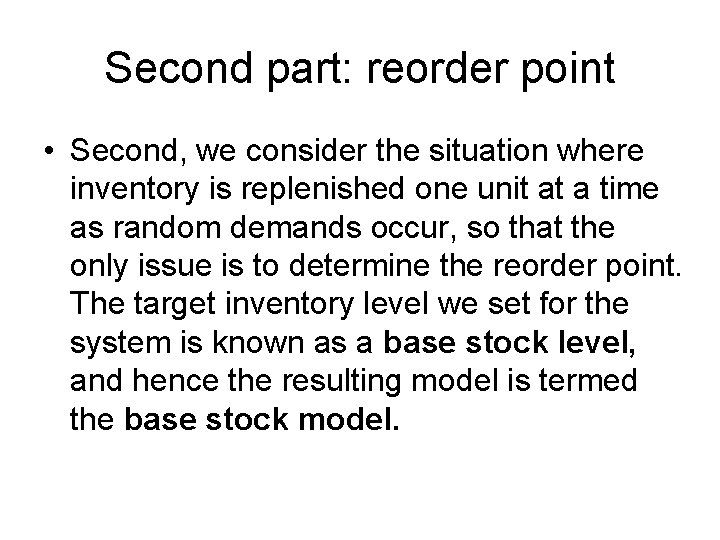 Second part: reorder point • Second, we consider the situation where inventory is replenished