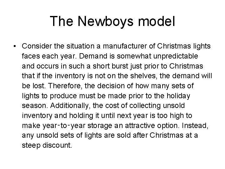 The Newboys model • Consider the situation a manufacturer of Christmas lights faces each