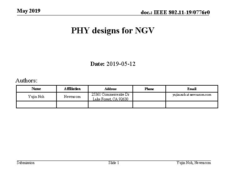 May 2019 doc. : IEEE 802. 11 -19/0776 r 0 PHY designs for NGV