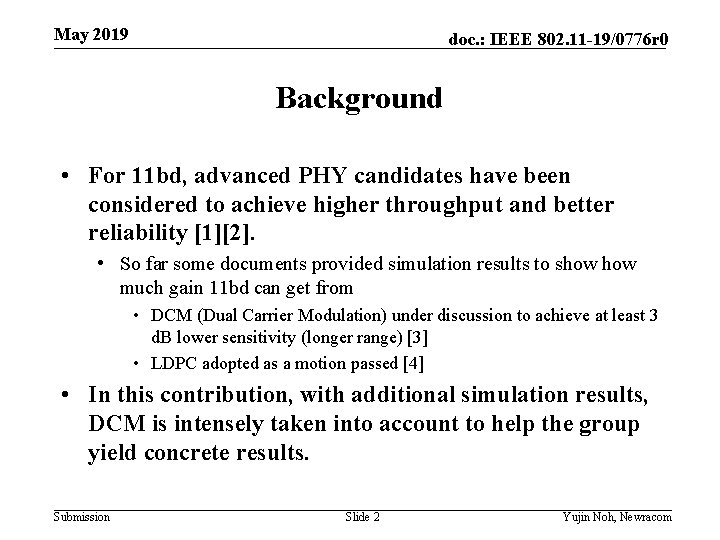 May 2019 doc. : IEEE 802. 11 -19/0776 r 0 Background • For 11