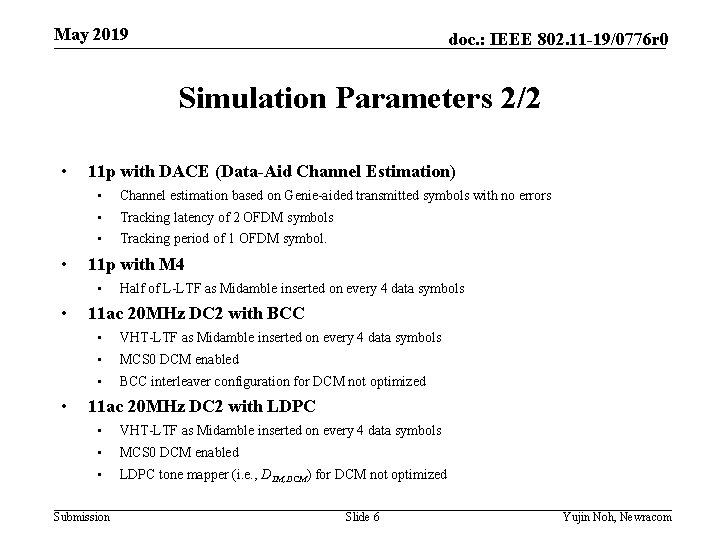 May 2019 doc. : IEEE 802. 11 -19/0776 r 0 Simulation Parameters 2/2 •