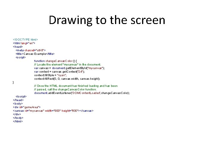 """Drawing to the screen <!DOCTYPE html> <html lang=""""en""""> <head> <meta charset=""""utf-8""""> <title>Canvas Example</title> <script>"""