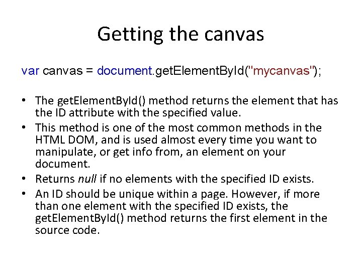 """Getting the canvas var canvas = document. get. Element. By. Id(""""mycanvas""""); • The get."""