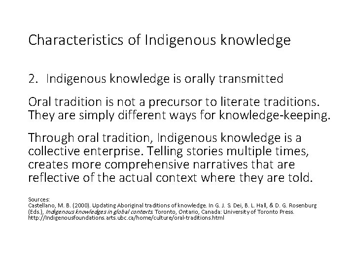 Characteristics of Indigenous knowledge 2. Indigenous knowledge is orally transmitted Oral tradition is not
