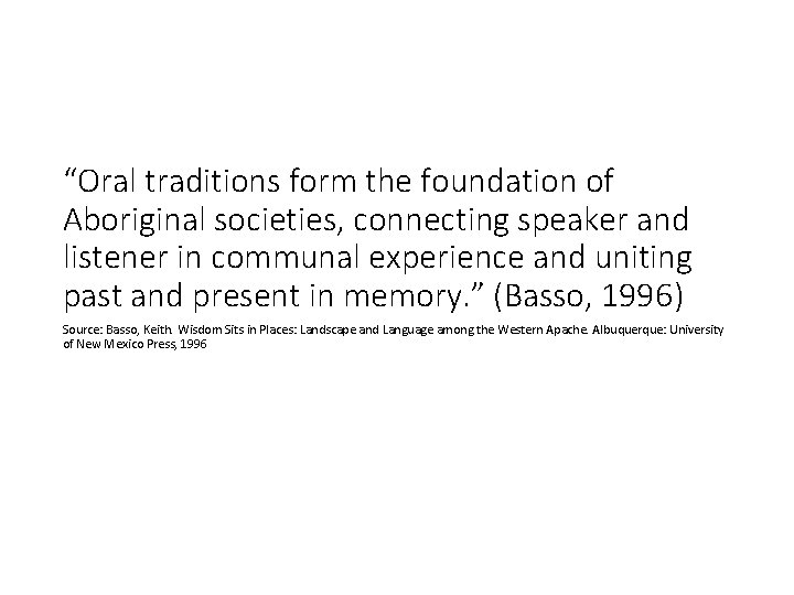 """""""Oral traditions form the foundation of Aboriginal societies, connecting speaker and listener in communal"""