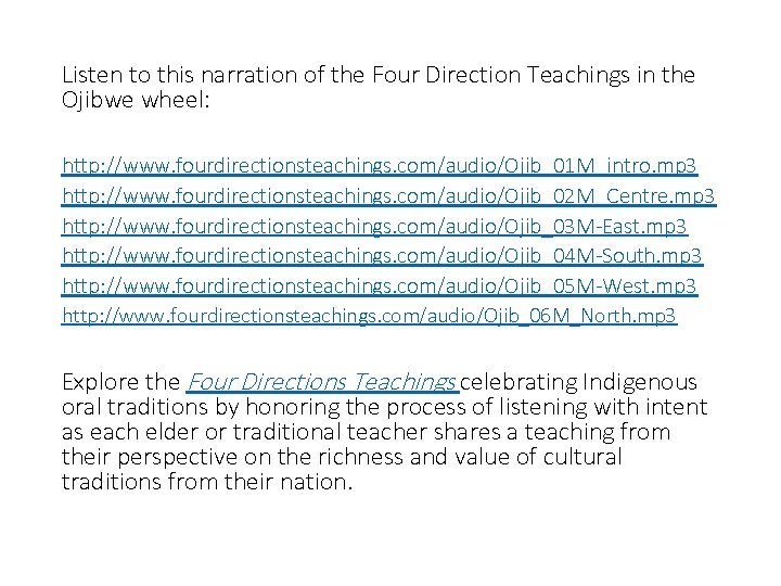 Listen to this narration of the Four Direction Teachings in the Ojibwe wheel: http: