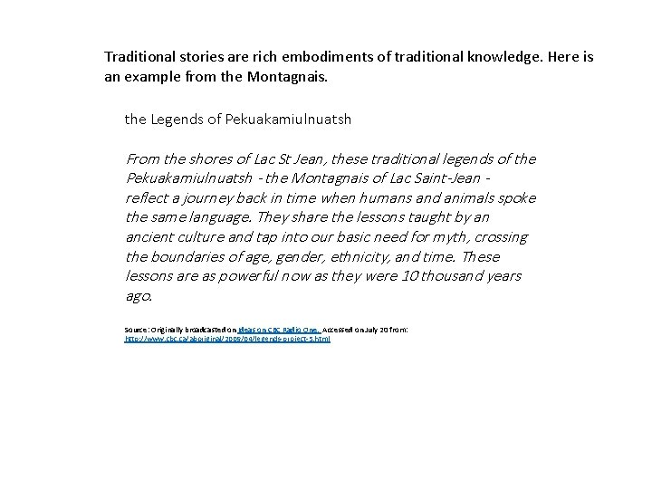 Traditional stories are rich embodiments of traditional knowledge. Here is an example from the