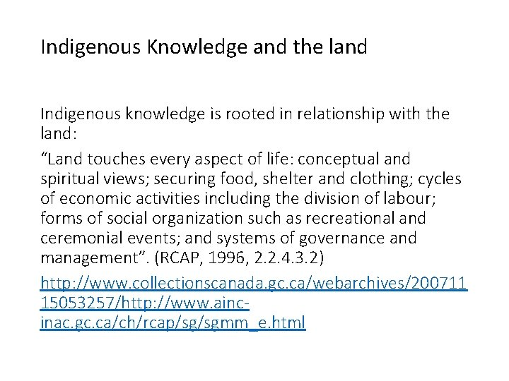 Indigenous Knowledge and the land Indigenous knowledge is rooted in relationship with the land:
