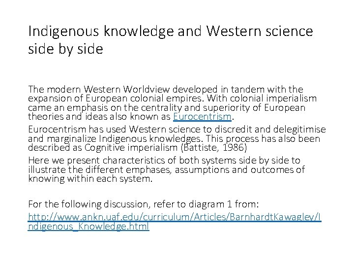 Indigenous knowledge and Western science side by side The modern Western Worldview developed in