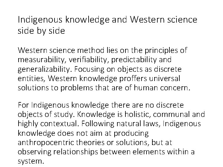 Indigenous knowledge and Western science side by side Western science method lies on the