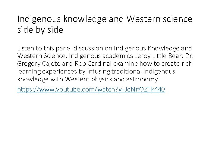 Indigenous knowledge and Western science side by side Listen to this panel discussion on