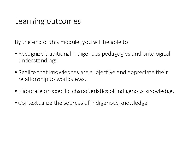 Learning outcomes By the end of this module, you will be able to: •