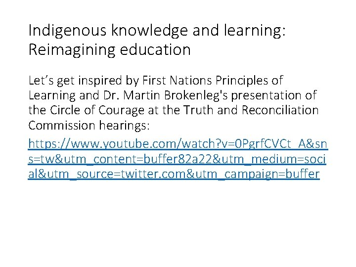 Indigenous knowledge and learning: Reimagining education Let's get inspired by First Nations Principles of