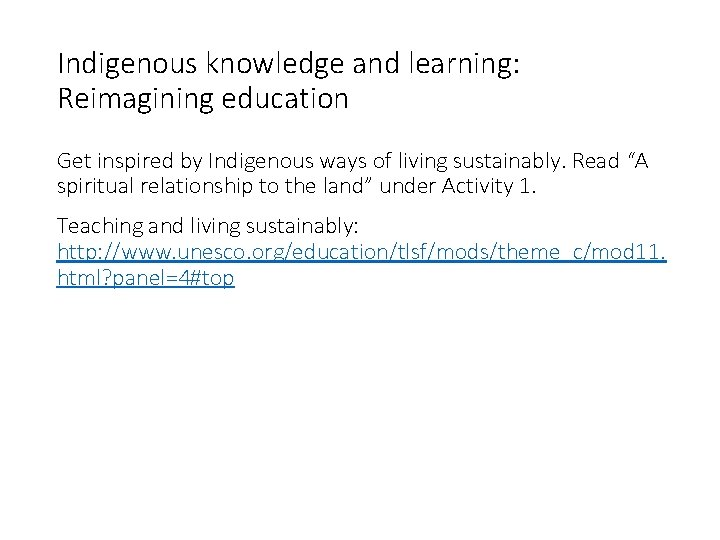 Indigenous knowledge and learning: Reimagining education Get inspired by Indigenous ways of living sustainably.