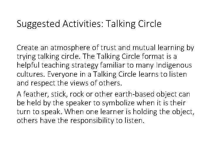 Suggested Activities: Talking Circle Create an atmosphere of trust and mutual learning by trying