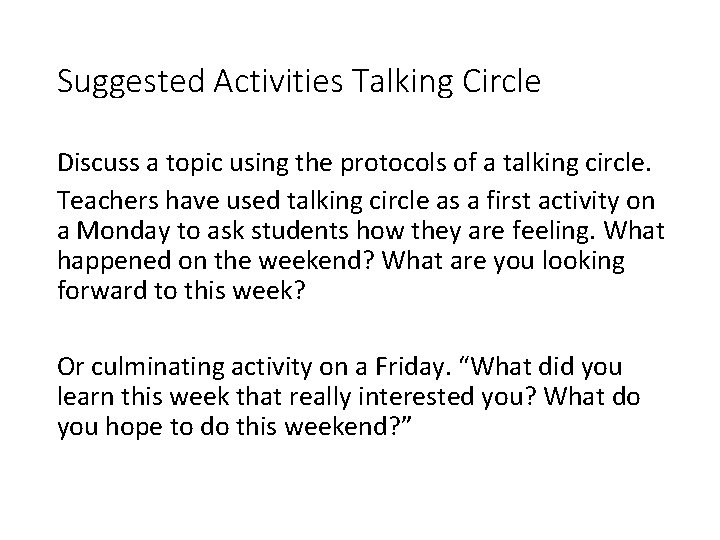 Suggested Activities Talking Circle Discuss a topic using the protocols of a talking circle.