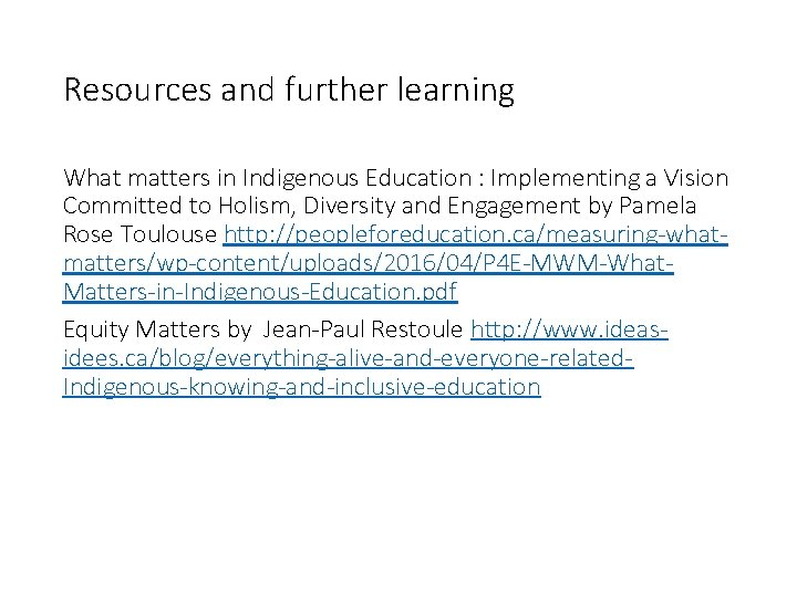 Resources and further learning What matters in Indigenous Education : Implementing a Vision Committed