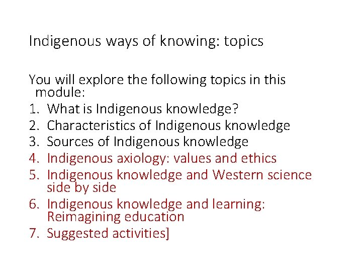 Indigenous ways of knowing: topics You will explore the following topics in this module: