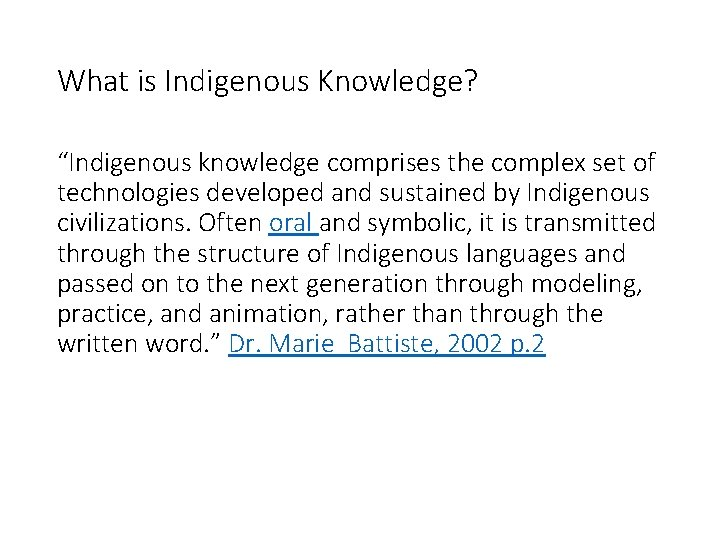 """What is Indigenous Knowledge? """"Indigenous knowledge comprises the complex set of technologies developed and"""
