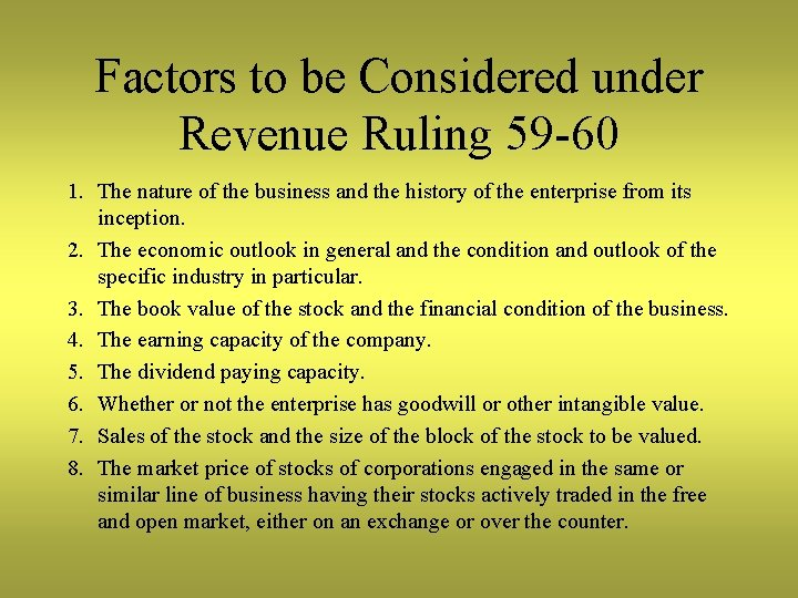 Factors to be Considered under Revenue Ruling 59 -60 1. The nature of the