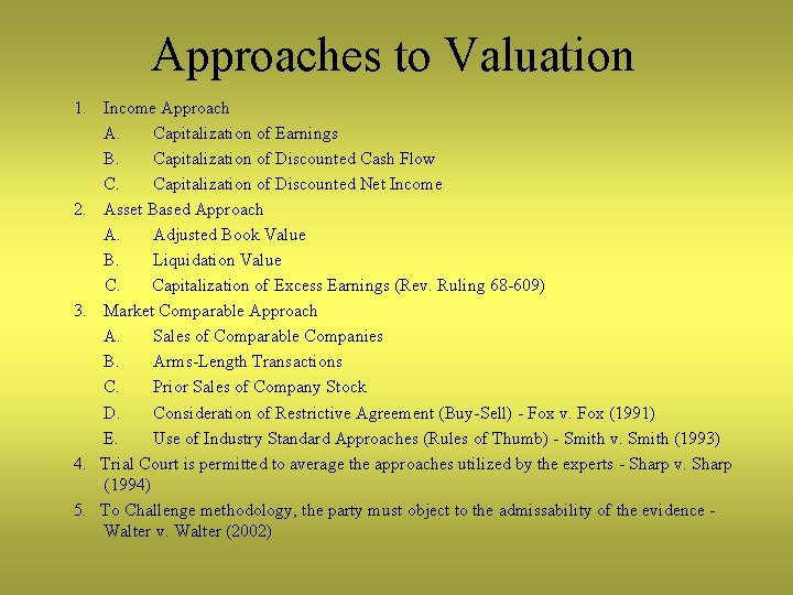 Approaches to Valuation 1. Income Approach A. Capitalization of Earnings B. Capitalization of Discounted