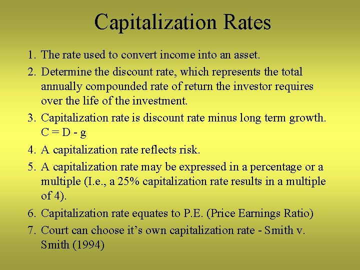 Capitalization Rates 1. The rate used to convert income into an asset. 2. Determine