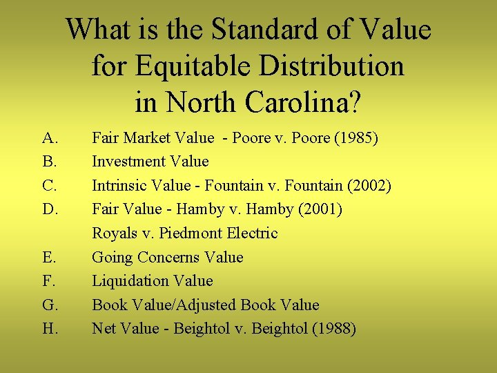 What is the Standard of Value for Equitable Distribution in North Carolina? A. B.