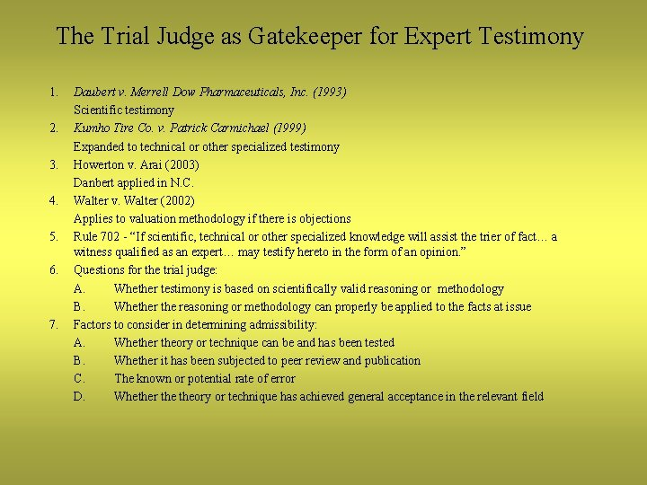 The Trial Judge as Gatekeeper for Expert Testimony 1. 2. 3. 4. 5. 6.