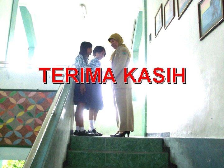 TERIMA KASIH 29