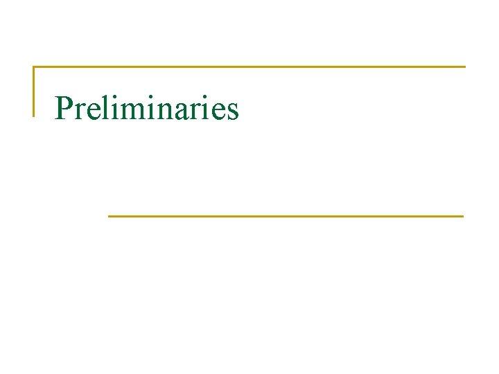 Preliminaries