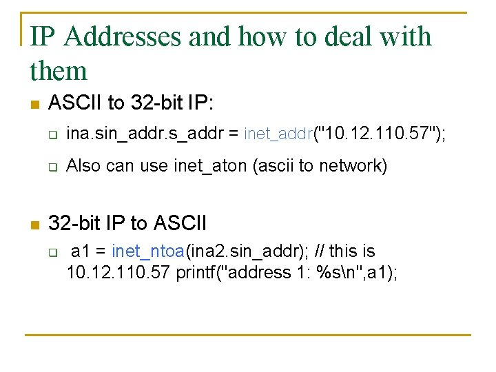 IP Addresses and how to deal with them n n ASCII to 32 -bit